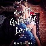 Rise of the Authentic Lover: Vom Hi bis zum Sex