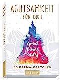 Achtsamkeit für dich - 50 Karma-Kärtchen: Schön gestaltete Achtsamkeitskarten in Geschenkbox zur Stressbewältigung im Alltag, Spielkartenformat...