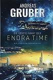Die letzte Fahrt der Enora Time: elf utopische Geschichten - von Dystopie und Space Opera bis Science Fiction (Andreas Gruber Erzählbände)
