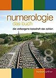 Numerologie, das Buch: Die verborgene Botschaft der Zahlen