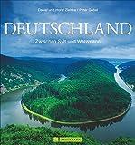 Bildband Deutschland: Zwischen Sylt und Watzmann. Die schönsten Reiseziele in Deutschland mit faszinierenden Aufnahmen von Deutschlands schönsten...