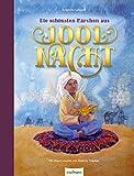 Die schönsten Märchen aus 1001 Nacht: Fantastische Vorlesegeschichten zum Träumen
