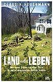 Land oder Leben: Wie unser Traum von einer Farm in der amerikanischen Wildnis endete