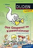 Duden Leseprofi – Das Gespenst im Klassenzimmer, 1. Klasse: Kinderbuch für Erstleser ab 6 Jahren (Lesen lernen 1. Klasse, Band 7)
