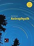 Astrophysik: Aktualisierte und erweiterte Ausgabe