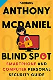 Blind Spot: Smartphone and Computer Personal Security Guide (English Edition)