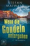 Wenn die Gondeln untergehen: Ein Venedig-Krimi