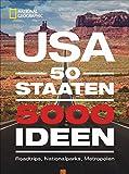 USA: 50 Staaten. 5000 Ideen. Roadtrips, Nationalparks, Metropolen. Ultimativer USA-Bildband für die perfekte USA-Rundreise. Fakten über alle Staaten in...