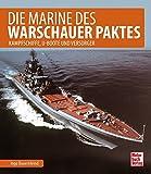 Die Marine des Warschauer Paktes: Kampfschiffe, U-Boote und Versorger