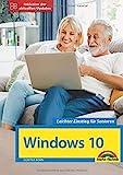 Windows 10 für Senioren die verständliche Anleitung - komplett in Farbe - große Schrift: Neuauflage inkl. aller Updates