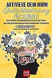 Aktiviere dein Hirn! Gedächtnistraining für Senioren: Das große Gehirnjogging Buch mit über 300 der besten kognitiven Denksport Übungen + GEDÄCHTNISTEST -...