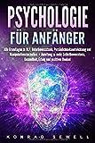 Psychologie für Anfänger: Alle Grundlagen zu NLP, Unterbewusstsein, Persönlichkeitsentwicklung und Manipulationstechniken + Anleitung zu mehr...