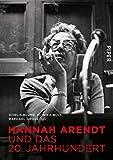 Hannah Arendt und das 20. Jahrhundert