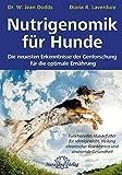 Nutrigenomik für Hunde: Gesundheit durch optimale Ernährung: Die neuesten Erkenntnisse der Genforschung füe die optimale Ernährung