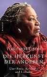 Die Herkunft der anderen: Über Rasse, Rassismus und Literatur