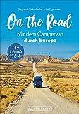 On the Road –Europa mit dem Campingbus. Individuelle Touren, traumhafte Standplätze und beeindruckende Erlebnisse.  1 Bus  - 2  Reisende  - 46 Länder. NEU...