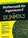Mathematik für Ingenieure II für Dummies