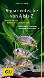 Kompass: Aquarienfische gelb 12 x 3,5 cm: Über 300 beliebte Süßwasserfische im Porträt. Plus: Fische fürs Nano-Aquarium, Garnelen & Co. (GU Der große...