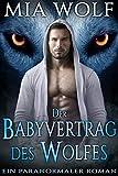 Der Babyvertrag des Wolfes: Ein paranormaler Roman (Wölfe von Wolf Mountain 1)