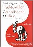 Ernährung nach der Traditionellen Chinesischen Medizin: Praxisbezogen, leicht verständlich, mit Diagnose- und Bewertungsbogen für individuelle...