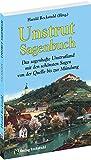 Unstrut Sagenbuch: Das sagenhafte Unstrutland mit den schönsten Sagen von der Quelle bis zur Mündung [Taschenbuch]