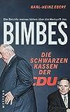 Die Beichte meines Vaters über die Herkunft des Bimbes: Die schwarzen Kassen der CDU