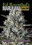 Marijuana Grower's Handbook: Your Complete Guide for Medical and Personal Marijuana Cultivation: Ask Ed Edition: Your Complete Guide for Medical & Personal...