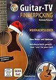 Guitar-TV: Fingerpicking - Weihnachtslieder (mit DVD): Melodiespiel leicht gemacht, Level 1 und 2 bei jedem Lied! Ohne Noten - mit Tabulatur