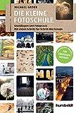 Die kleine Fotoschule: Grundlagen und Fotopraxis. Mit vielen Schritt-für Schritt-Workshops. Verständlich erklärt - Für Einsteiger geeignet (humboldt -...