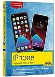 iPhone Tipps und Tricks zu iOS 14 - zu allen aktuellen iPhone Modellen - komplett in Farbe