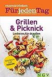 ESSEN & TRINKEN FÜR JEDEN TAG - Grillen & Picknick: Das Buch zum Magazin
