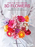 Hayashi, H: Have Fun with Origami 3D Flowers