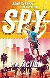 SPY - L.A. Action: Spannender Agenten-Roman für Jugendliche ab 12 Jahre