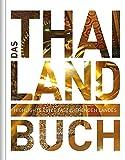 Das Thailand Buch: Highlights eines faszinierenden Landes: Highlights einer faszinierenden Stadt (KUNTH Das ... Buch. Highlights einer faszinierenden Stadt)