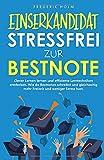 EINSERKANDIDAT - Stressfrei zur Bestnote: Clever Lernen lernen und effiziente Lerntechniken entdecken. Wie du mehr Freizeit hast, bessere Noten bekommst und...