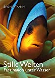 Stille Welten: Faszination unter Wasser
