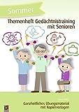 Themenheft Gedächtnistraining mit Senioren: Sommer: Ganzheitliches Übungsmaterial mit Kopiervorlagen (Themenheft Gedächtnistraining mit Senioren und...