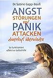 Angststörungen und Panikattacken dauerhaft überwinden: So funktioniert effektive Selbsthilfe. Mit gezielten Übungen auch Begleiterscheinungen wie Tinnitus,...