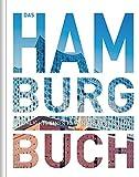 Das Hamburg Buch: Highlights einer faszinierenden Stadt (KUNTH Das ... Buch)
