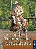 Trainingsbuch Westernreiten: Grundausbildung, Übungen, Trail, Gelände