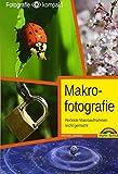 Makrofotografie - perfekte Makroaufnahmen leicht gemacht