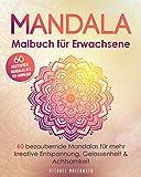 Mandala Malbuch für Erwachsene: 60 bezaubernde Mandalas für mehr kreative Entspannung, Gelassenheit & Achtsamkeit - einseitiger Druck - (Bonus: 60 kostenfreie...