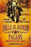 Hölle auf zwei Rädern: Pagans - Todfeinde der Hells Angels - Ein Insider packt aus ...