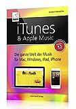 iTunes & Apple Music: Version 12 - Die ganze Welt der Musik für Mac, Windows, iPad, iPhone