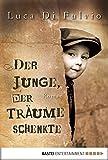 Der Junge, der Träume schenkte: Roman (Luca Di Fulvio Bestseller 1)