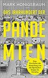 Das Jahrhundert der Pandemien: Eine Geschichte der Ansteckung von der Spanischen Grippe bis Covid-19