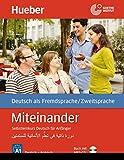Miteinander Arabische Ausgabe: Selbstlernkurs Deutsch für Anfänger - دورة ذاتية في تعلُّم الألـمانية للمبتدئين / Buch mit...