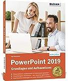 PowerPoint 2019 - Grundlagen und Aufbauwissen: Leicht verständlich - komplett in Farbe