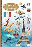 Reise Tagebuch: Frankreich Notizbuch Reisejournal zum Selberschreiben / Selbstgestalten - Liniert, ca. DIN A5 - Paris Urlaubstagebuch, Ferien Urlaub...