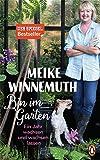 Bin im Garten: Ein Jahr wachsen und wachsen lassen - Mit vielen Fotos und Illustrationen